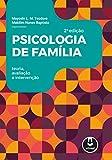 Psicologia de Família: Teoria, Avaliação e Intervenção