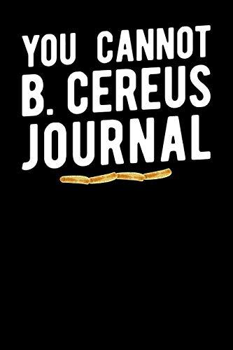 You Cannot B Cereus Journal