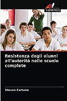 Resistenza degli alunni all'autorità nelle scuole complete