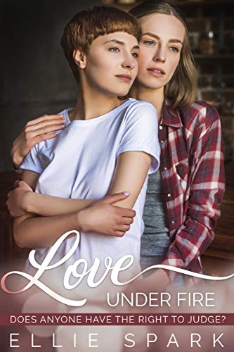 Love Under Fire: A Lesbian Romance (Love Stories Book 5)