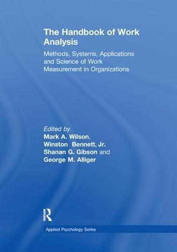 The Handbook of Work Analysis: Methods, Systems, Applications and Science of Work Measurement in Organizations (Applied Psychology)