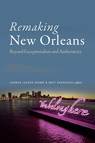 Remaking New Orleans: Beyond Exceptionalism and Authenticity (Best Way To Get Caps In Fallout New Vegas)