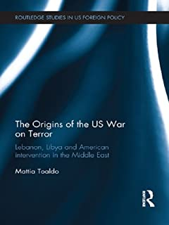 The Origins of the US War on Terror: Lebanon, Libya and American Intervention in the Middle East (Routledge Studies in US Foreign Policy)