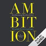 Ambition. Wie große Karrieren gelingen