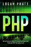 PHP: Guía Esencial Para Principiantes AprendeTodo de PHP de la A a la Z (Spanish Edition)