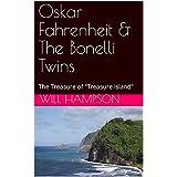 "Oskar Fahrenheit & The Bonelli Twins: The Treasure of ""Treasure Island"" (English Edition)"