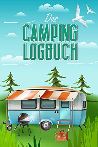 Das Camping Logbuch : Der ideale Ort für alle Erfahrungen, Informationen und Erinnerungen deiner Reise.