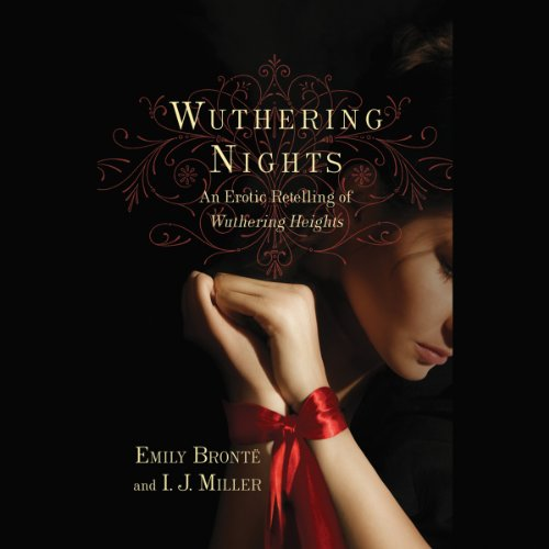 Wuthering Nights: An Erotic Retelling of Wuthering Heights audiobook cover art