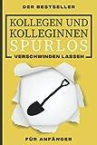 KOLLEGEN UND KOLLEGINNEN SPURLOS VERSCHWINDEN LASSEN FÜR ANFÄNGER DER BESTSELLER: Leeres Notizbuch mit 120 Seiten (6x9 - DIN A5)