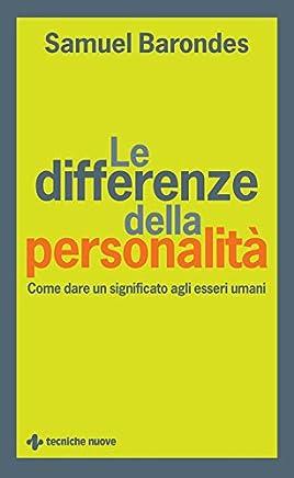 Le differenze della personalità: Come dare un significato agli esseri umani