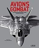 Avions de combat: Les modèles qui ont marqué l'histoire de l'aviation militaire