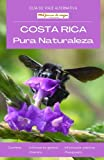 Costa Rica, Pura Naturaleza: Guía de viaje alternativa