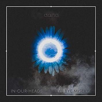 In Our Heads (Bye Bye Misery)