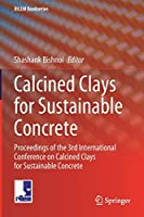 Calcined Clays for Sustainable Concrete: Proceedings of the 3rd International Conference on Calcined Clays for Sustainable Concrete (RILEM Bookseries, 25)