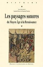Les paysages sonores - Du Moyen Age à la Renaissance de Laurent Hablot