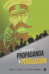 Propaganda & Persuasion by Garth S. Jowett and Victoria J. O'Donnell