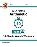 New KS2 Maths 10-Minute Weekly Workouts: Arithmetic - Year 4