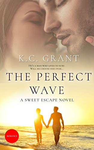 The Perfect Wave: A Sweet Escape Novel by [K.C. Grant]