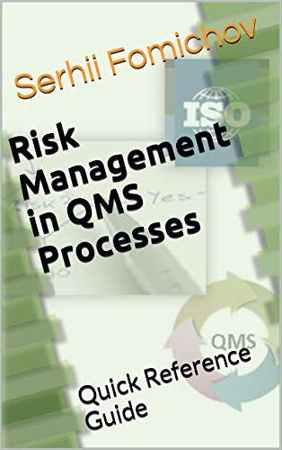 Risk Management in QMS Processes: Quick Reference Guide (English Edition)