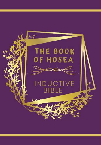The Book of Hosea Inductive Bible: Large space between lines/Journal for Bible Study/Single Column B