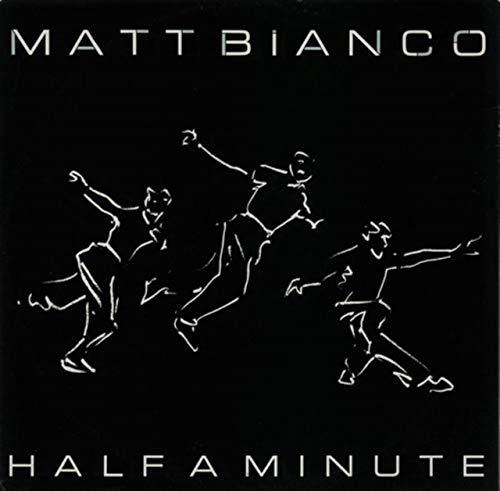 Matt Bianco - Half A Minute - [7