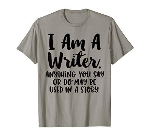 I Am A Writer Shirt funny author tee writer gift