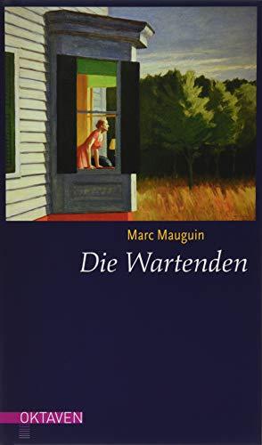 Die Wartenden: Zwölf Kurzgeschichten zu Bildern von Edward Hopper (Oktaven / Das kleine feine Imprint für Kunst im Leben und Lebenskunst)
