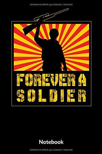 Forever A Soldier Notebook: A5 Liniertes Notizbuch für Soldaten der Bundeswehr! Als Geschenk zum Jahrestag, Valentinstag, Hochzeitstag oder Weihnachten