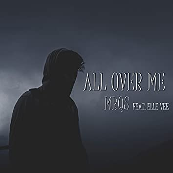 All Over Me (feat. Elle Vee)