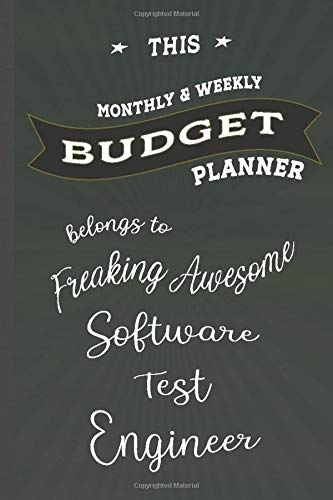 Budget Planner Belongs to Software Test Engineer: Weekly & Monthly Budget Planner, 148 Pages 6 x 9, Gift for Friends or Family