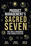 Product Management's Sacred Seven: The Skills Required to Crush Product Manager Interviews and be a World-Class PM