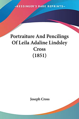 Portraiture And Pencilings Of Leila Adaline Lindsley Cross (1851)