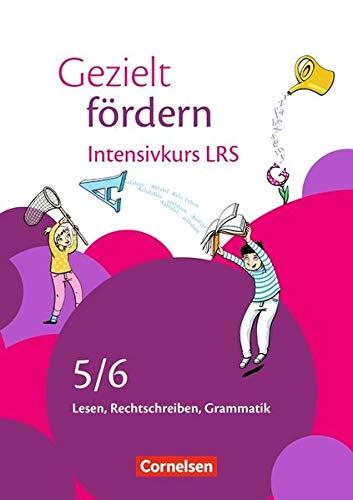 Gezielt fördern - Lern- und Übungshefte Deutsch: 5./6. Schuljahr - Intensivkurs LRS: Lesen, Rechtschreiben, Grammatik. Arbeitsheft