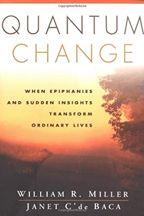 Quantum Change: When Epiphanies and Sudden Insights Transform Ordinary Lives