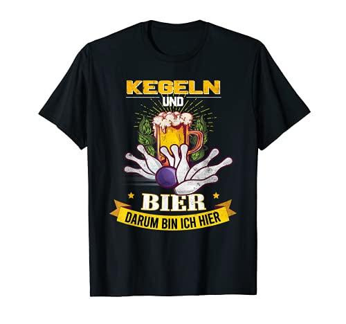 Kegeln und Bier darum bin ich hier für Kegler T-Shirt
