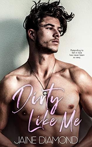 Dirty Like Me: A Rockstar Romance (Dirty, Book 1) (English Edition)
