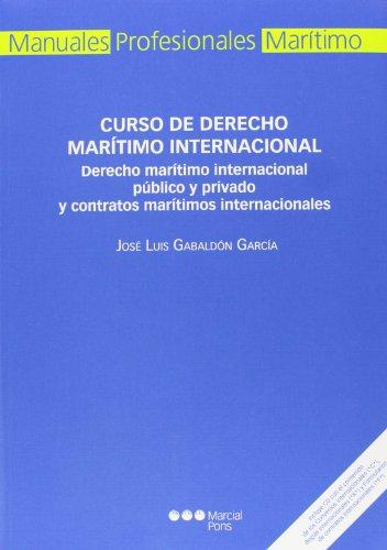Curso de Derecho marítimo internacional: Derecho marítimo internacional público y privado y contratos marítimos internacionales (Manual profesional)