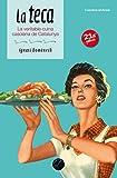 La teca: La veritable cuina casolana de Catalunya: 35 (El Cullerot)