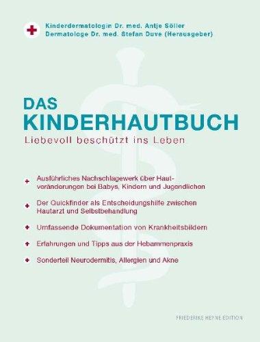 Das KINDERHAUTBUCH: Erstes Nachschlagewerk über Hautveränderungen bei Babies, Kindern und Jugendlichen. Der Quickfinder weist den Weg zwischen Hautarzt und Selbstbehandlung.