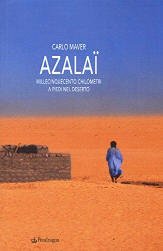 Azalaï. Millecinquecento chilometri a piedi nel deserto