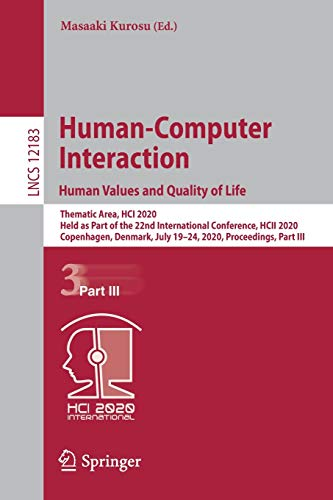 Human-Computer Interaction. Human Values and Quality of Life: Thematic Area, HCI 2020, Held as Part of the 22nd International Conference, HCII 2020, ... Notes in Computer Science, 12183, Band 12183)