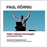 Voller Tatkraft und Energie zum beruflichen Erfolg: Audiobuch mit Suggestionstexten zur Tiefenentspannung und zum Nachsprechen