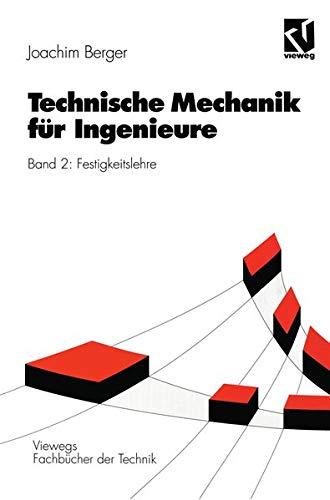 Technische Mechanik für Ingenieure, 4 Bde., Bd.2, Festigkeitslehre: Band 2: Festigkeitslehre (Viewegs Fachbücher der Technik)