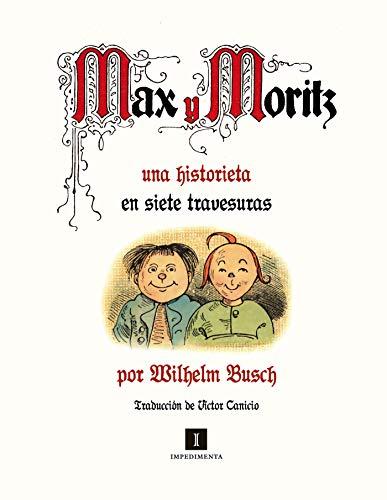 Max y Moritz: Una historieta en siete travesuras (El mapa del tesoro nº 2) (Spanish Edition)