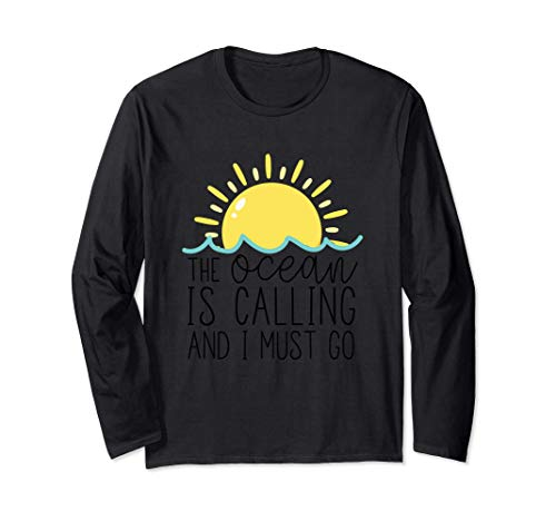 The Ocean Is Calling And I Must Go - Cute Summer Quote 長袖Tシャツ