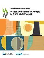 Cahiers de l'Afrique de l'Ouest Réseaux de Conflit En Afrique Du Nord Et de l'Ouest