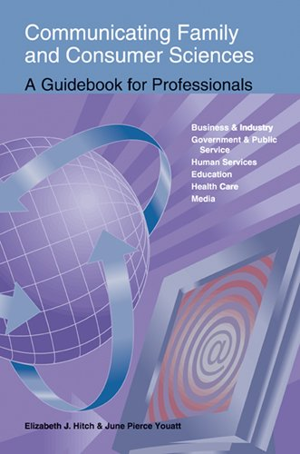 Download Communicating Family and Consumer Sciences: A Guidebook for Professionals 1566377978