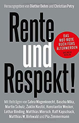 Rente und Respekt!: Das rot-rote Buch fürs Älterwerden
