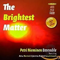 Brightest Matter