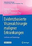 Evidenzbasierte Viszeralchirurgie maligner Erkrankungen: Leitlinien und Studienlage (Evidenzbasierte Chirurgie) - Christoph-Thomas Germer